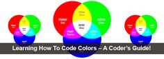 Learning How To Code Colors – A Coder's Guide!
