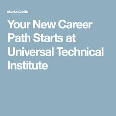 Your New Career Path Starts at Universal Technical Institute