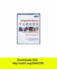 Integrated Chinese Level 1, Part 1 (Traditional  Simplified Character) Character Workbook  2nd (second) edition Text Only Tao-chung Yao ,   ,  , ASIN: B004SI1QBW , tutorials , pdf , ebook , torrent , downloads , rapidshare , filesonic , hotfile , megaupload , fileserve
