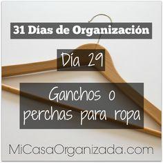 31 días de organización día 29 Ideas Para Organizar Ropa, Keep Life Simple, Konmari Method, Home Organization, Industrial Design, Clothes Hanger, Challenges, Tips, Ideas Creativas