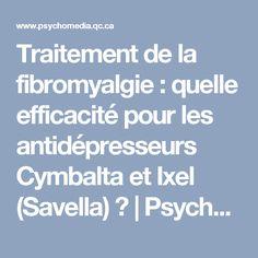 Traitement de la fibromyalgie: quelle efficacité pour les antidépresseurs Cymbalta et Ixel (Savella)? | Psychomédia