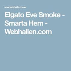 Elgato Eve Smoke - Smarta Hem - Webhallen.com