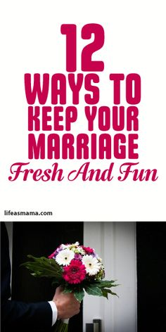 12 Ways To Keep Your Marriage Fresh And Fun! <3