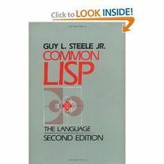 Common LISP. The Language. Second Edition: Guy Steele: 9781555580414: Amazon.com: Books
