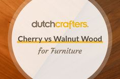 We take another close look at comparing wood types, and this time it's cherry versus walnut wood for furniture. Two popular wood types that are known and loved for their rich colors and distinguished looks, cherry and walnut have characteristics that make each of them unique. Let's look at what these woods bring in terms of colors, grain pattern, workability and style. #furniture #blog #homedecor #dutchcrafters #furniture #amish #interiordesign #wood