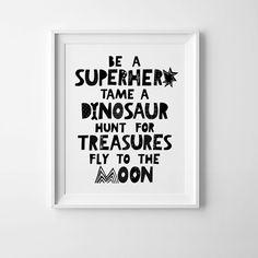 Scandinavian print, nursery wall art quote, kids print, nursery wall decor, digital print, Be a superhero tame a dinosaur, kids room decor