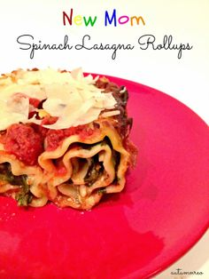 New Mom Spinach Lasagna Roll-ups are full of the superfoods that new moms (and babies) need! And it's easy to make, delicious to eat and freezes beautiful!   MamaChallenge.com | Solutions for All Your Mama Challenges