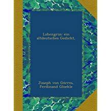 Lohengrin Ein Altdeutsches Gedicht Ein Lohengrin Gedicht