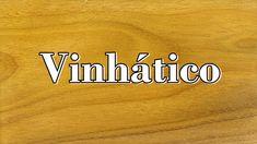 O vinhático é uma das madeiras preferidas para a confecção de barcos pequenos e barris. Muito bonita e leve.