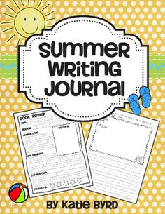 Summer Writing Journal- keep them writing all summer long and prevent summer slide!  Both blank and prompt pages in different line sizes.  Also includes book reports and a personal sight word reference page.  $