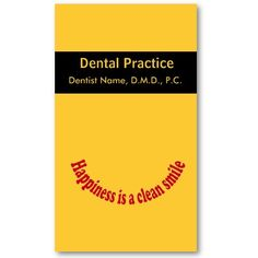 Dentist Appointment  Business Cards.  A Oral care business card template with  yellow   customizable background color. Make it ours by customizing the background color and the font style. Great business card template for   customized text : happiness is a clean smile. Infinite possibilities of Custom color and fonts.