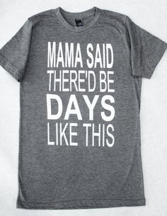 Mama Said There'd Be Days Like This forty2ink.bigcartel.com