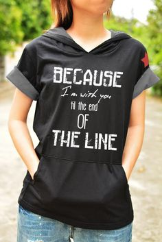Because I'm with you till the end of the line black t shirt hoodie short sleeve with red star on left shoulder $40.00
