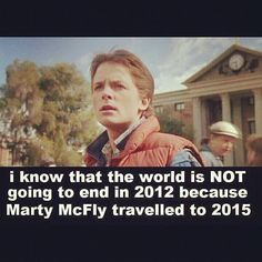 truth. i love the back to the future movies! lol