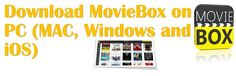Moviebox app for pc, moviebox for pc, Moviebox app: Download Moviebox for PC: MAC, Windows and iPad/iPhone - See more at: http://techloya.com/download-moviebox-for-pc-mac-windows-and-ios/#sthash.ScvJxEMs.dpuf