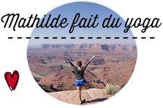 Mathilde fait du yoga : Explorations depuis mon tapis - Qu'est-ce que le yoga sur le tapis, et dans la vie de tous les jours ? Respiration, postures, méditation, bien-être, philosophie…