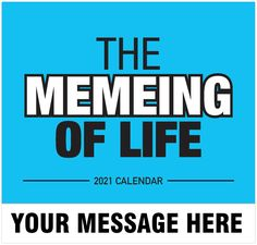 2021 Meme Humor Wall Calendars low as Advertise your Business, Organization or Event all year. Calendar App, 2021 Calendar, Post Ad, Advertise Your Business, You Meme, Free Advertising, Daily Activities, Digital Marketing, Business Organization
