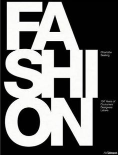 Fashion, 150 years: couturiers, designers, labels
