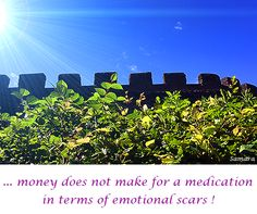 ... #money does not make for a #medication in terms of #emotional #scars !