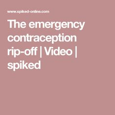 The emergency contraception rip-off | Video | spiked