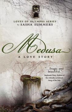 Medusa, A Love Story, by Sasha Summers. Loves of Olympus #1. Greek myth redux. Romance. As Athena feuds with Poseidon, Medusa and her love, Ariston, get caught in the middle.