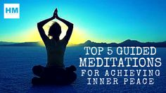 Top 5 Guided Meditations for Achieving Inner Peace