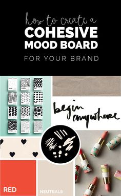 Step by step process for creating a mood board that's consistent with your brand and is cohesive across items included in it.