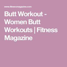 Butt Workout - Women Butt Workouts | Fitness Magazine