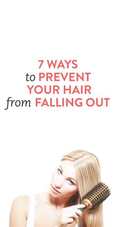 7 ways to prevent your hair from falling out #beauty