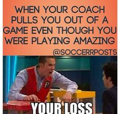 I play the whole game anyway....I pretty much have to scream at the coaches for a sub!