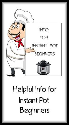 Info for Instant Pot Beginners