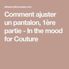 Comment ajuster un pantalon, 1ère partie - In the mood for Couture