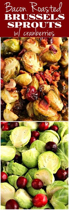 Bacon Roasted Brussels Sprouts with Cranberries Recipe - the BEST WAY to enjoy Brussels sprouts! Bacon roasting in the oven with fresh cranberries makes them quite irresistible.