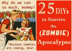 25 DIYs for the (inevitable) zombie apocalypse.  Blog collects tutorials from around the web--there are a few good ideas in here!