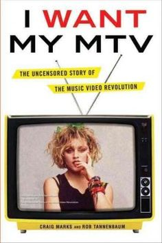 # 32 - I Want My MTV: The Uncensored Story Of The Music Video Revolution, by Craig Marks and Rob Tannenbaum. Very interesting about how MTV got its start. Lots of great quotes from the famous bands as well as some not so famous ones. Mtv, Good Books, Books To Read, My Books, Music Books, New Music, Good Music, Coming Of Age, Reading Lists