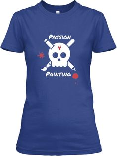 Passion 4 Painting | Teespring Womens version
