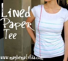 Notebook paper shirt (Lined Paper Tee) Tutorial by Maybe Matilda - UCreate Matilda, Shirt Tutorial, Diy Tutorial, Do It Yourself Fashion, Diy Inspiration, Notebook Paper, Diy Notebook, Tee Shirts, Tees