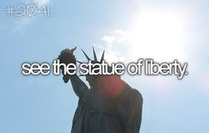I've seen the Statue of Liberty from a far but I would love to visit it!