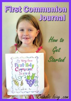 How to get started with your child in making a First Communion journal for this year. Perfect way for parents to be involved in preparation of this amazing Sacrament!