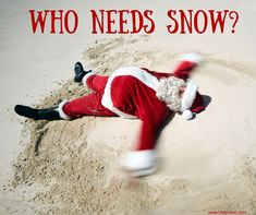 Who Needs Snow?