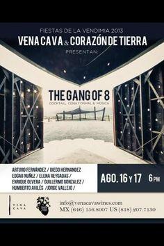 """Fiestas de la vendimia 2013. Vena Cava & Corazón de Tierra presentan..."""" The Gang Of 8"""" (cocktail, cena formal y música)- 16 y 17 de agosto - 18 hrs. Tel. (646) 156 80 07"""
