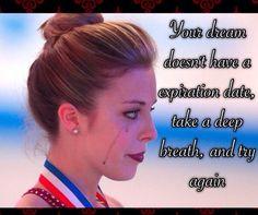 Tus sueños no tienen fecha de vencimiento, tomá una respiración profunda y volvé a intentarlo.