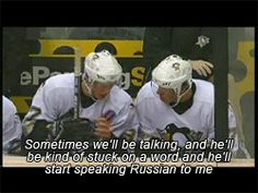 Sid on Geno's English. These two are so in love with each other. They should just make it official.