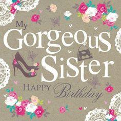 My gorgeous sister. Happy Birthday
