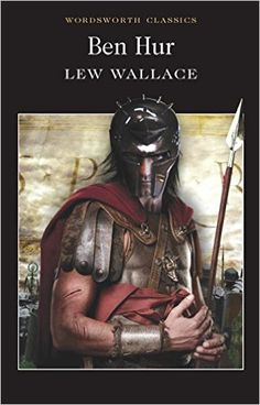 Ben-Hur: A Tale of the Christ (Wordsworth Classics): Lew Wallace: 9781853262838: Amazon.com: Books