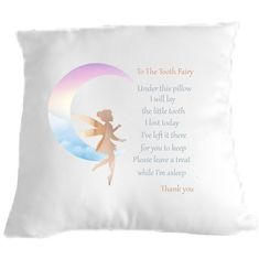 Tooth Fairy Cuddle Cushion/Pillow Quality luxurious, soft feel Cushion/Pillow printed with an image of the tooth fairy and a verse. A sure sign that our babies are growing fast is when they start to lose their baby teeth. This lovely pillow/cushion is for all the little boys and girls who want to Beautiful Verses, Tooth Pillow, Fun Signs, Little Boy And Girl, Cushion Pillow, Cushions, Pillows, Tooth Fairy, Kid Names