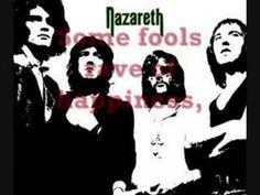 """Nazareth - """"Love Hurts"""" - Scottish hard rock band, founded in 1968, that had several hits in the United Kingdom in the early 1970s, and established an international audience with their 1975 album Hair of the Dog. Perhaps their best-known hit single was a cover of the ballad """"Love Hurts"""", in 1975. As of 2012, the band continues to record and tour."""