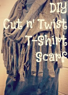 Easy DIY Teen Craft: Take 1 old t-shirt, cut off below the arms, slice up the body into strips, pull and twist strips, and voila, you have a pretty cool and super easy to make scarf--enjoy!
