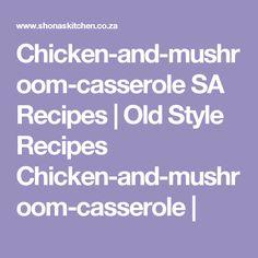 Favourite South African Recipes :: Patti`s-delicious-chicken-pie Chicken Mushroom Casserole, Lamb Shank Recipe, Lamb Shanks, South African Recipes, Yum Yum Chicken, Chicken Recipes, Stuffed Mushrooms, Pie, Lunch