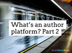 What's an author platform? Part 2  ||    In What's an author platform? Part 1, we definedauthor platform and why it's important.  It's what you've done to make sure you have an audience waiting to buy your book.  The more you've done, the stronger your platform. A strong platform will make you more attractive to a publisher, but even if self-publishing is your best option, you still need that platform. You want an audience waiting for…